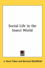 Social Life in the Insect World by Jean Henri Fabre image