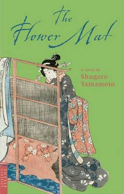 Flower Mat: True Classics of Japanese Literature by Shugoro Yamamoto image