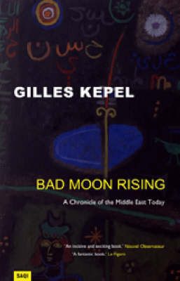 Bad Moon Rising by Gilles Kepel