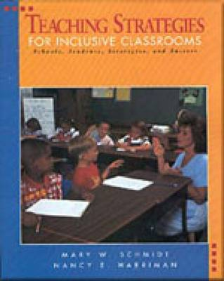 Teaching Strategies for Inclusive Classrooms by Mary W. Schmidt
