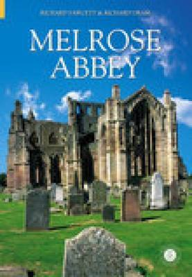 Melrose Abbey by Richard Oram