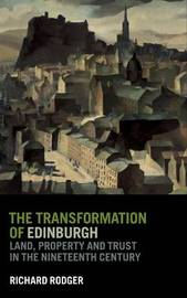 The Transformation of Edinburgh by Richard Rodger image