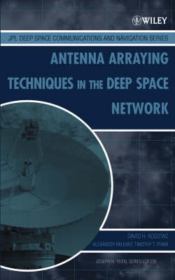 Antenna Arraying Techniques in the Deep Space Network by D.H. Rogstad