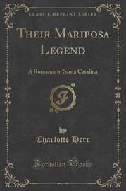 Their Mariposa Legend by Charlotte Herr