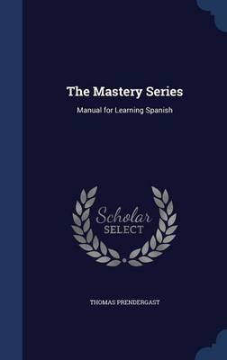 The Mastery Series by Thomas Prendergast