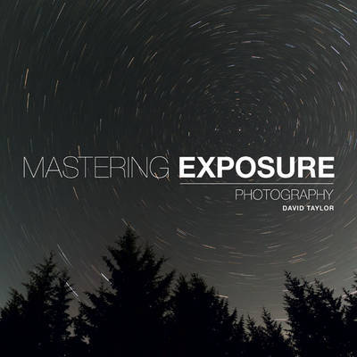 Mastering Exposure by David Taylor image