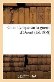 Chant Lyrique Sur La Guerre D'Orient by Camoin Freres