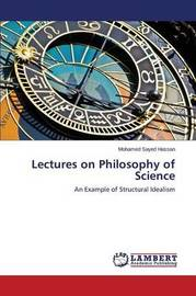 Lectures on Philosophy of Science by Hassan Mohamed Sayed