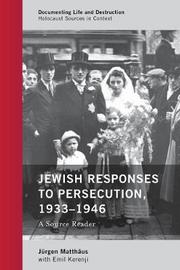 Jewish Responses to Persecution, 1933-1946 by Jurgen Matthaus image