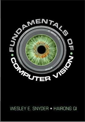 Fundamentals of Computer Vision by Wesley E. Snyder