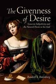 The Givenness of Desire by Randall S. Rosenberg