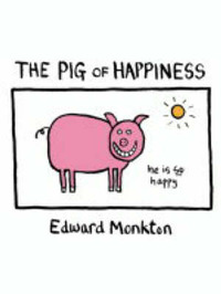 The Pig of Happiness by Edward Monkton image