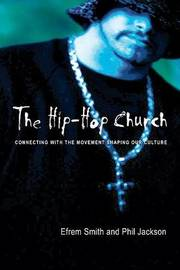 The Hip-hop Church by Efrem Smith
