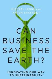 Can Business Save the Earth? by Michael Lenox