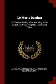 Le Morte Darthur by Alfred William Pollard image