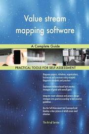 Value Stream Mapping Software a Complete Guide by Gerardus Blokdyk