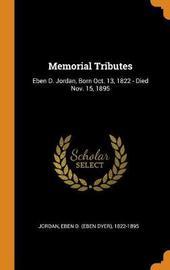 Memorial Tributes by Eben D 1822-1895 Jordan
