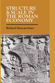 Structure and Scale in the Roman Economy by Richard Duncan-Jones