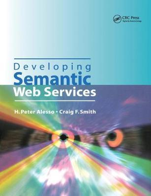 Developing Semantic Web Services by H Peter Alesso