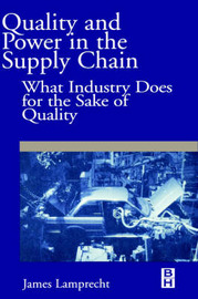 Quality and Power in the Supply Chain by James Lamprecht