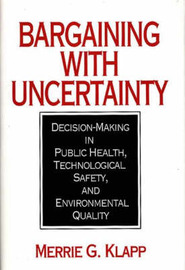 Bargaining With Uncertainty by Merrie Gilbert Klapp