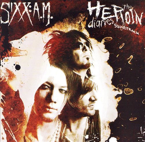 The Heroin Diaries by Sixx AM