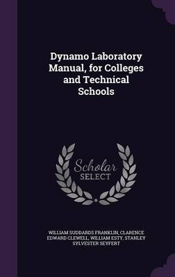 Dynamo Laboratory Manual, for Colleges and Technical Schools by William Suddards Franklin