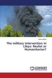 The Military Intervention in Libya by Akhtar Namia