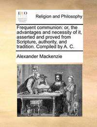 Frequent Communion by Alexander MacKenzie