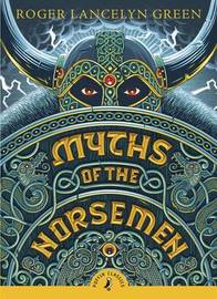 Myths of the Norsemen by Alan Langford
