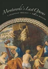 Monteverdi's Last Operas: A Venetian Trilogy by Ellen Rosand image