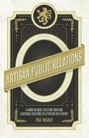 Artisan Public Relations by Paul Wagner