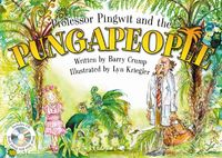 Professor Pingwit and the Pungapeople by Barry Crump