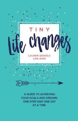 Tiny Life Changes by Lisa King