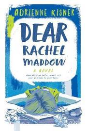 Dear Rachel Maddow by Adrienne Kisner