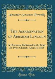 The Assassination of Abraham Lincoln by Alexander Stevenson Twombly image
