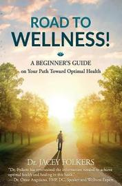 Road to Wellness by Jacey Folkers