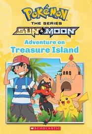 Adventure on Treasure Island (Pok mon Alola Chapter Book #3) by Jeanette Lane