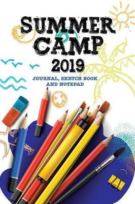 Summer Camp 2019 Journal Sketch Book and Notepad by Summer Publishing