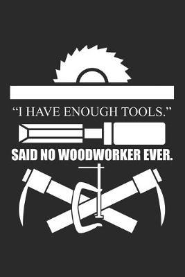 """""""I have enough tools."""" Said no woodworker ever by Woodworking Publishing"""