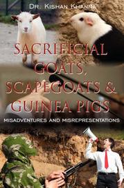 Sacrificial Goats, Scapegoats & Guinea Pigs by DR. KISHAN KHANNA image
