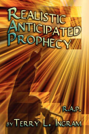 Realistic Anticipated Prophecy by Terry L. Ingram image