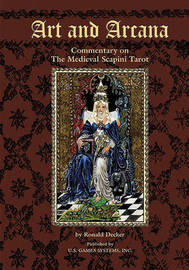 The Art and Arcarna: Commentary on the Medieval Scapini Tarot by Ronald Decker image