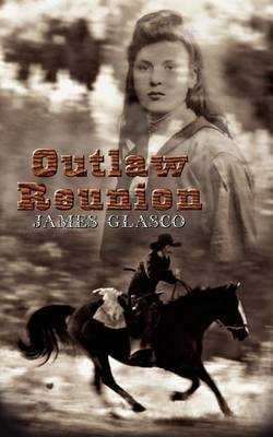 Outlaw Reunion by James Glasco