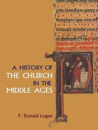 A History of the Church in the Middle Ages by F.Donald Logan image