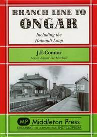 Branch Line to Ongar: Including the Hainault Loop by J.E. Connor image