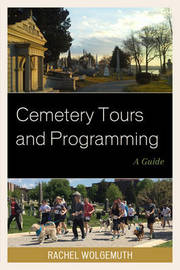 Cemetery Tours and Programming by Rachel Wolgemuth