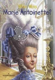 Who Was Marie Antoinette? by Dana Meachen Rau image