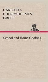 School and Home Cooking by Carlotta Cherryholmes Greer