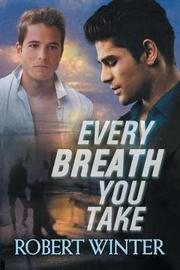 Every Breath You Take by Robert Winter image